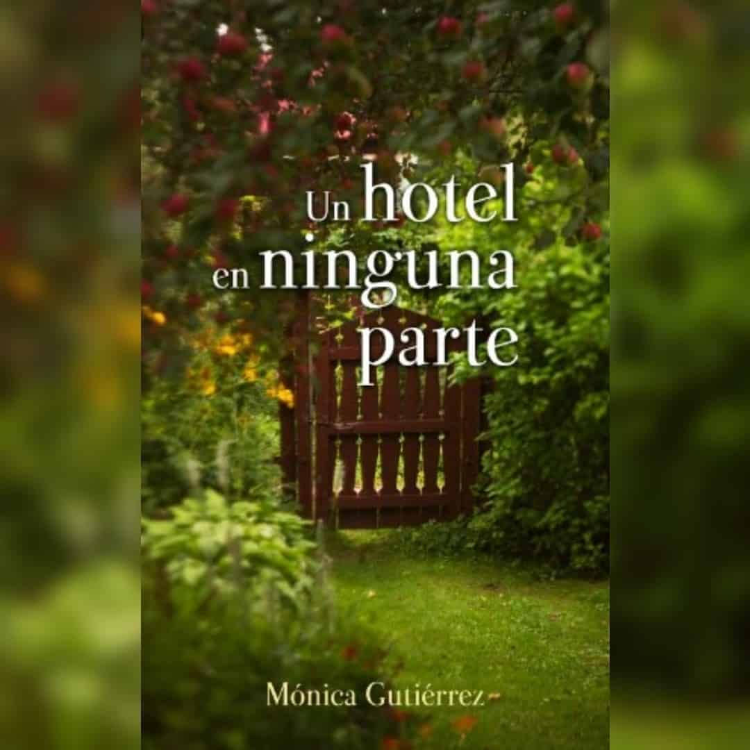 «Un hotel en ninguna parte» –  Mónica Gutiérrez