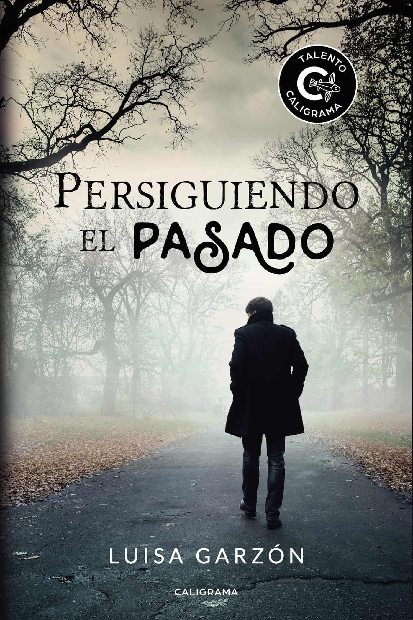 PERSIGUIENDO EL PASADO, de Luisa Garzón.