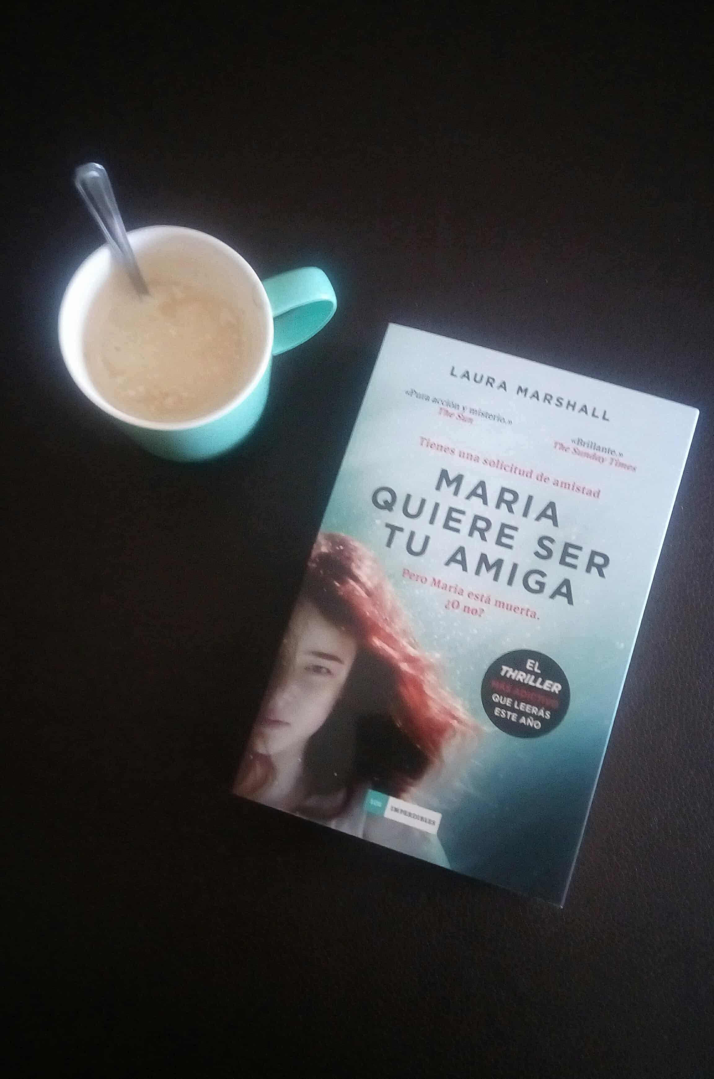 MARÍA QUIERE SER TU AMIGA, de Laura Marshall.