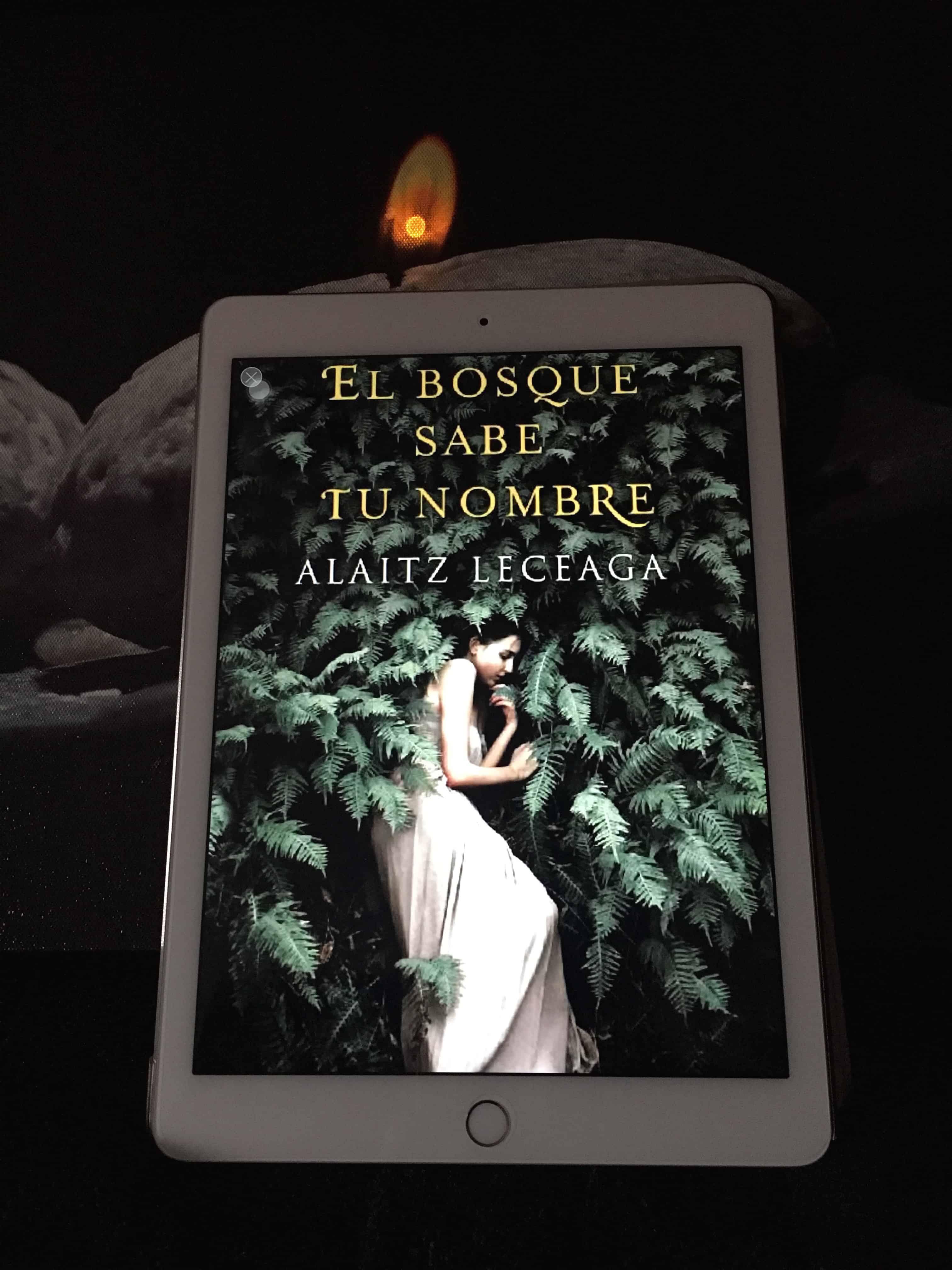 EL BOSQUE SABE TU NOMBRE, de Alaitz Leceaga.