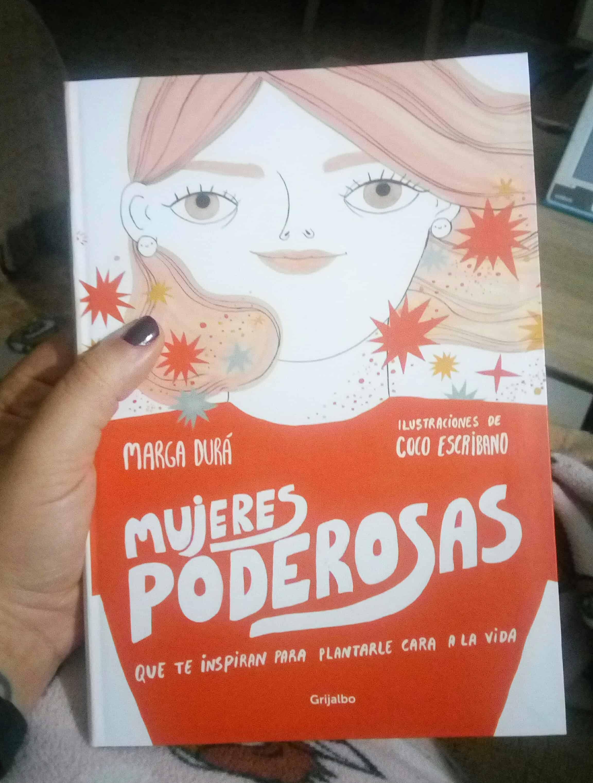 MUJERES PODEROSAS QUE TE INSPIRAN PARA PLANTARLE CARA A LA VIDA, de Marga Durá y Coco Escribano.
