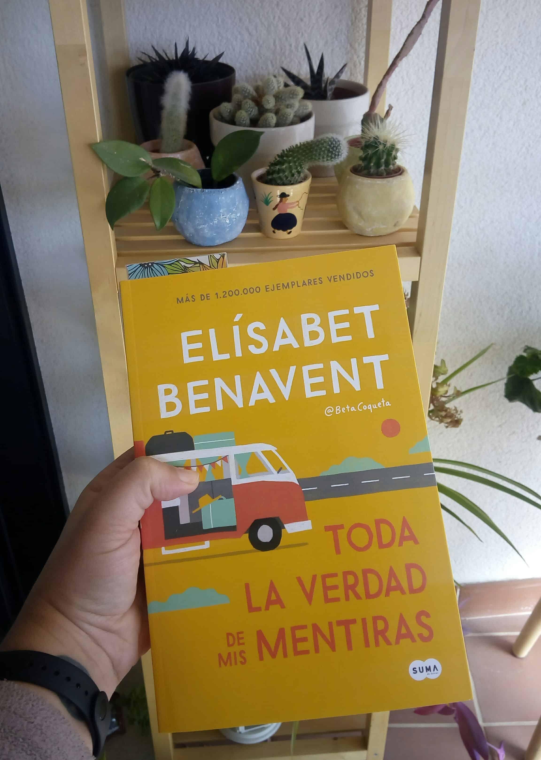 TODA LA VERDAD DE MIS MENTIRAS, de Elísabet Benavent.