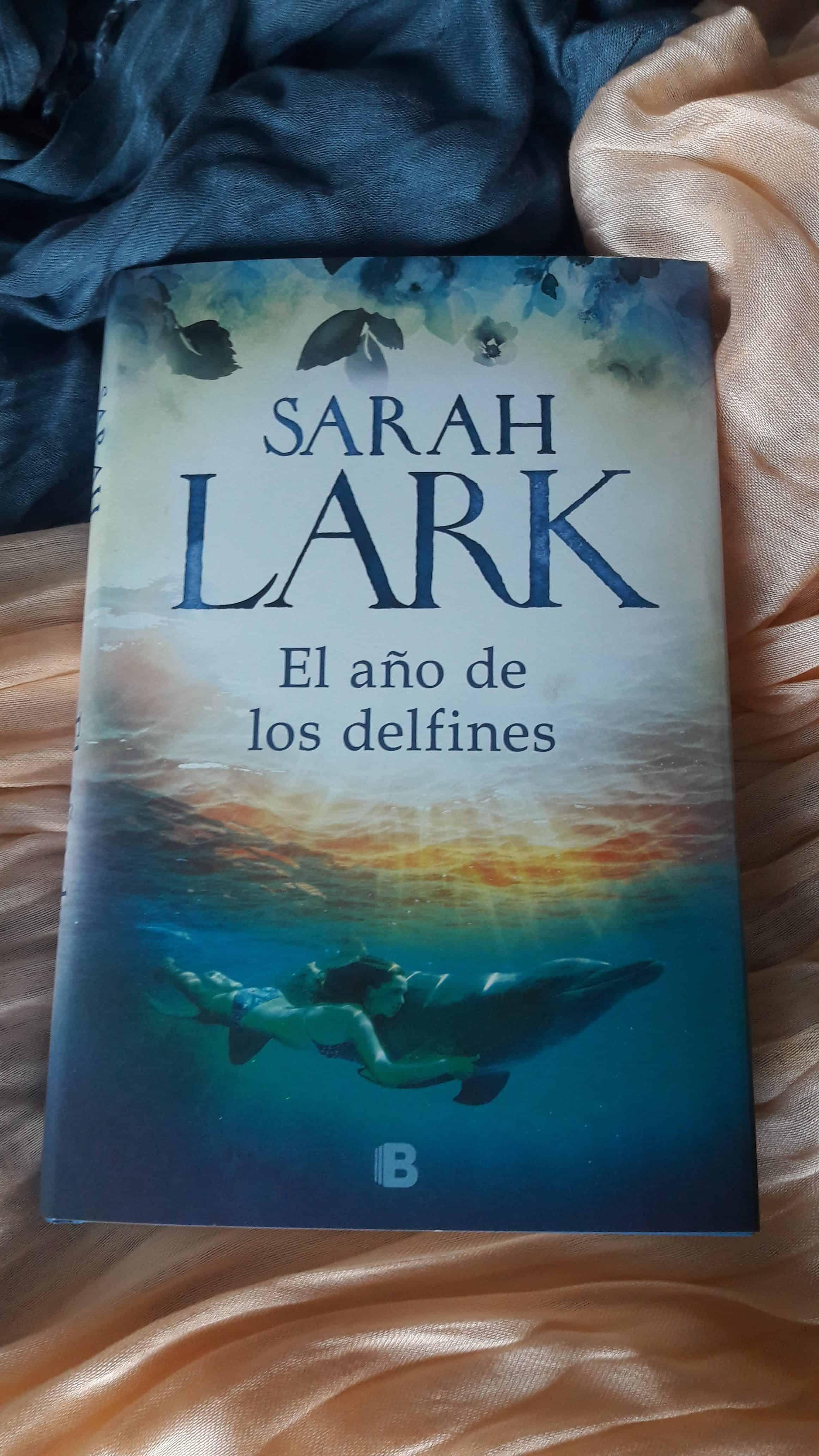 «EL AÑO DE LOS DELFINES», de Sarah Lark