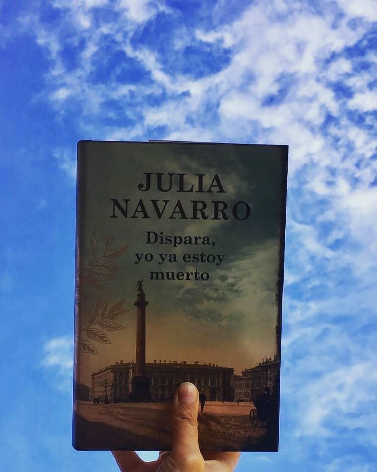 Dispara, yo ya estoy muerto de Julia Navarro
