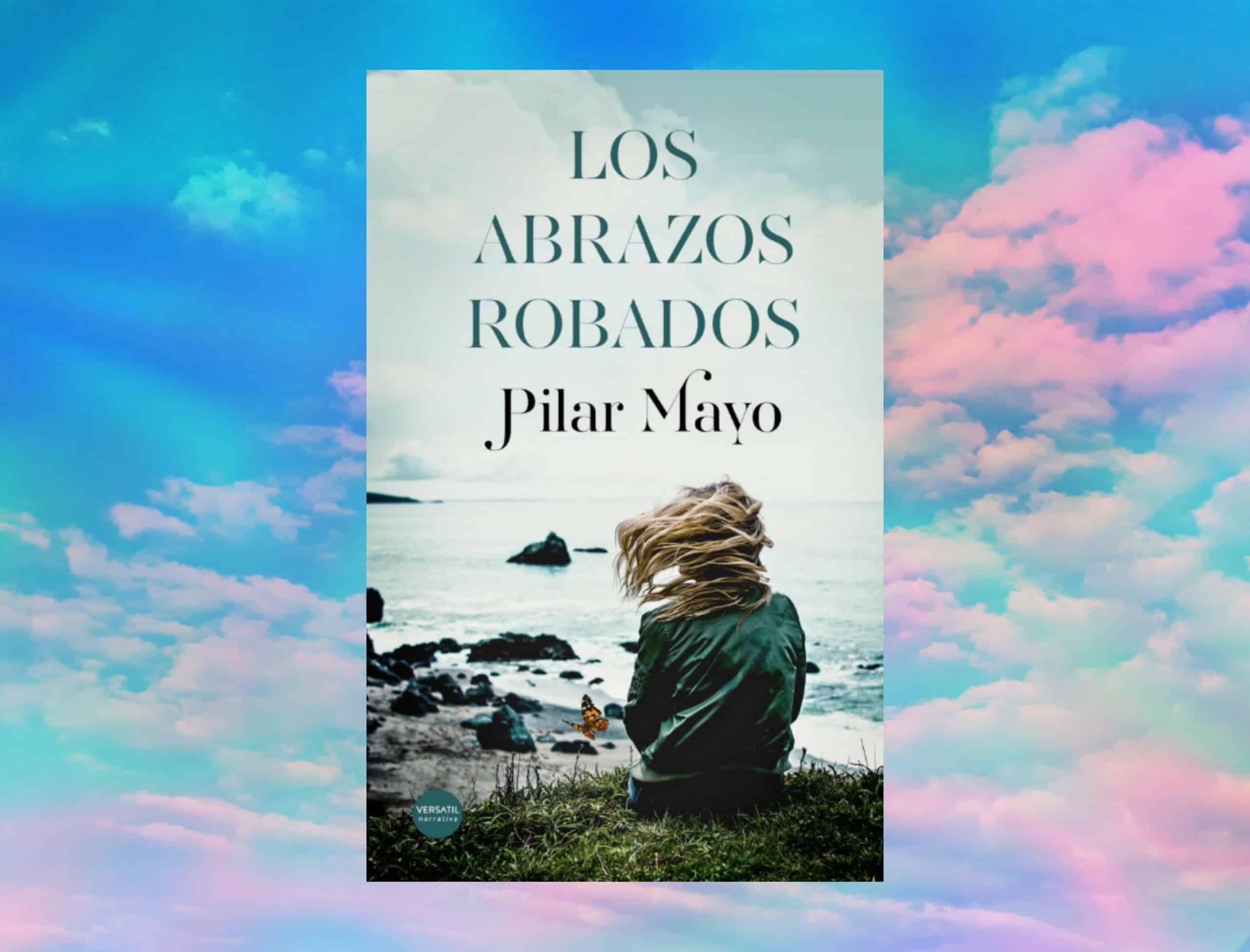 Los abrazos robados, de Pilar mayo