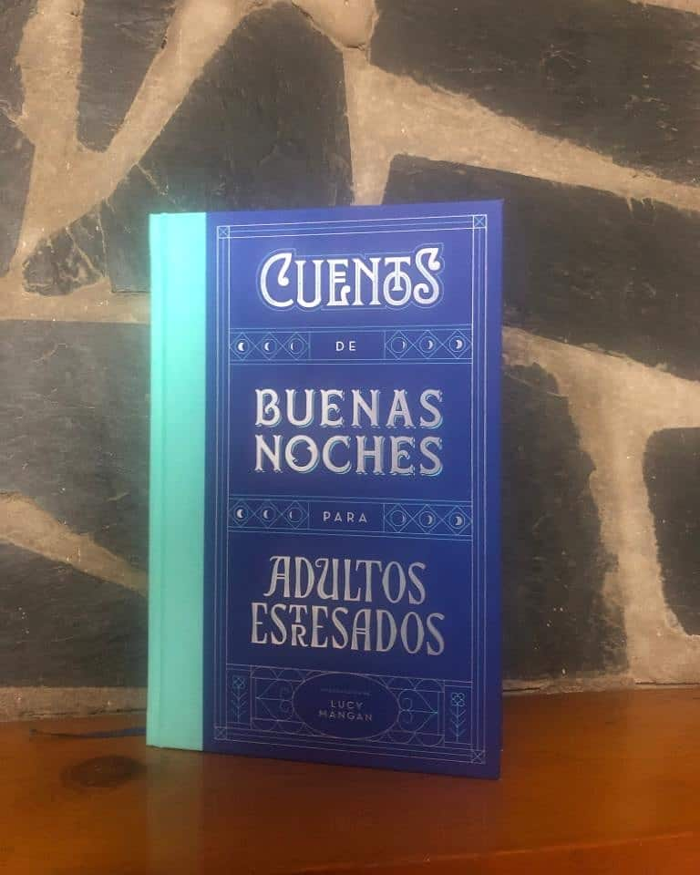 CUENTOS DE BUENAS NOCHES PARA ADULTOS ESTRESADOS, de Lucy Mangan.