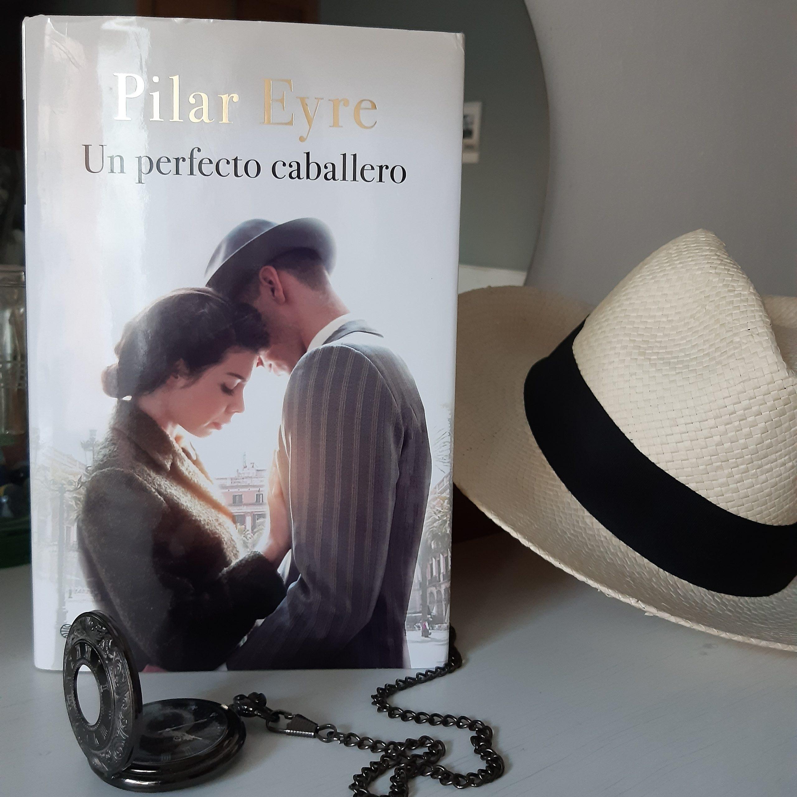 «UN PERFECTO CABALLERO», de Pilar Eyre