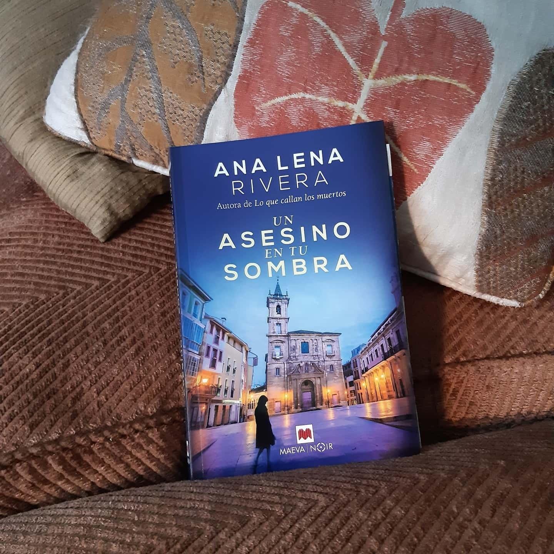 «UN ASESINO EN TU SOMBRA», de Ana Lena Rivera