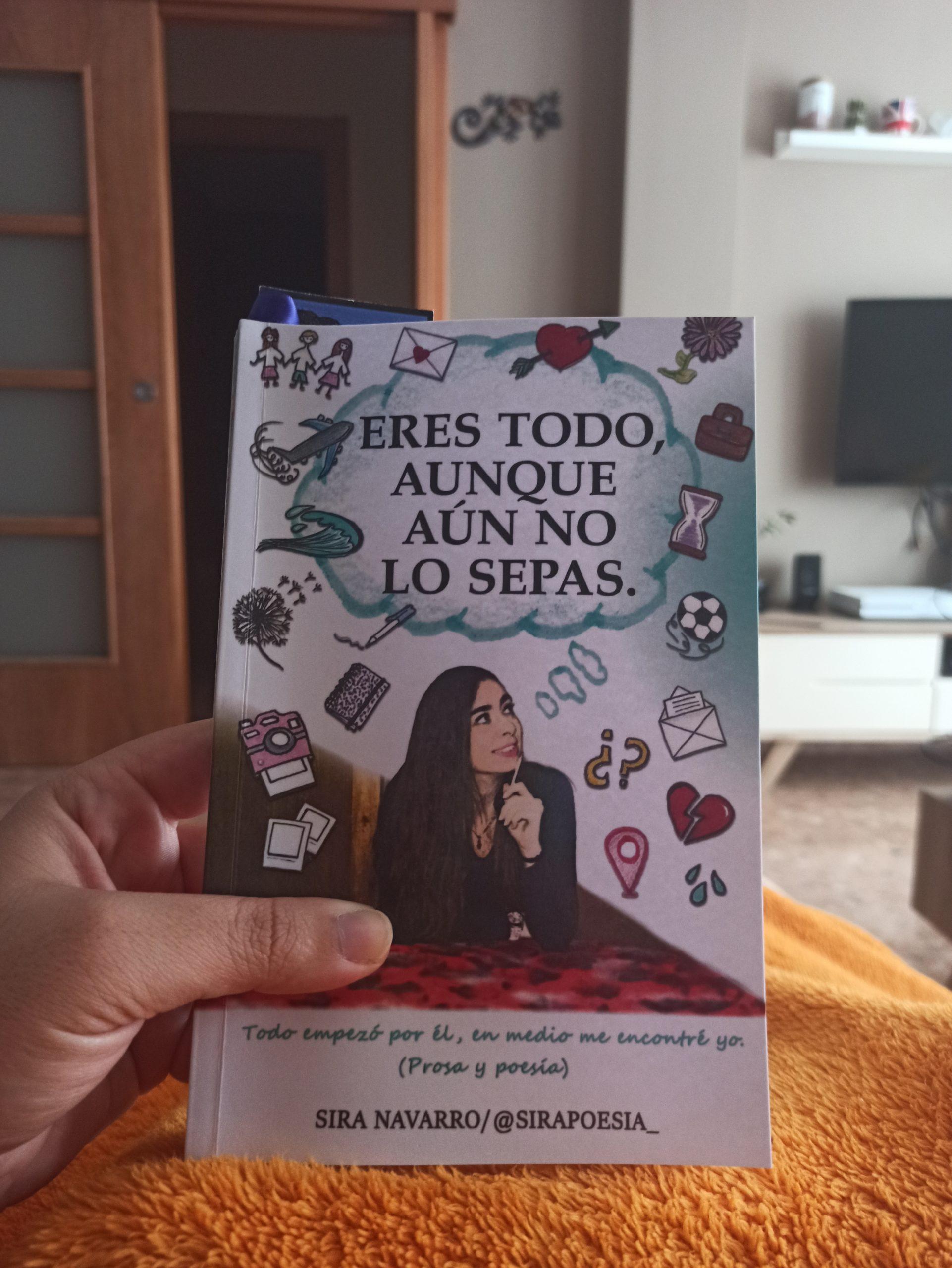 ERES TODO AUNQUE AÚN NO LO SEPAS, de Sira Navarro.