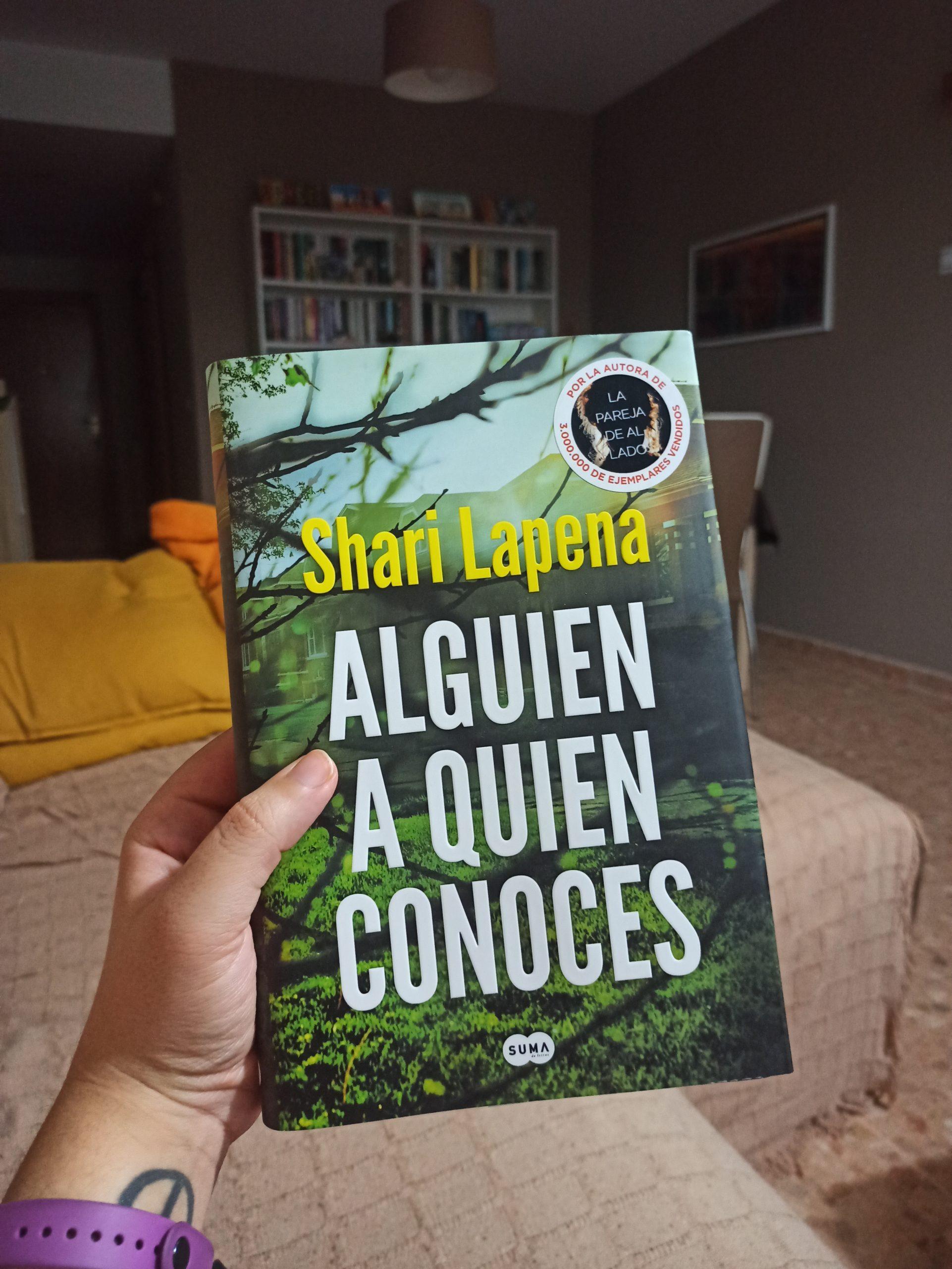 ALGUIEN A QUIEN CONOCES, de Shari Lapena.