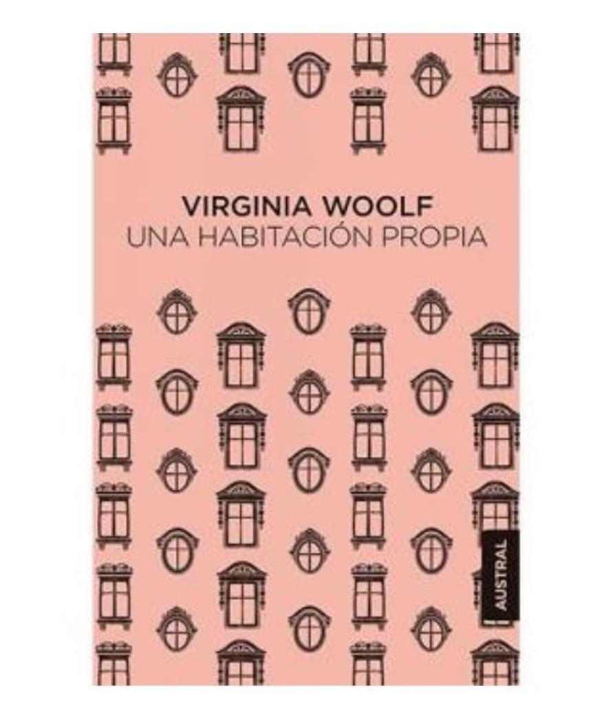 UNA HABITACIÓN PROPIA, de Virginia Woolf.