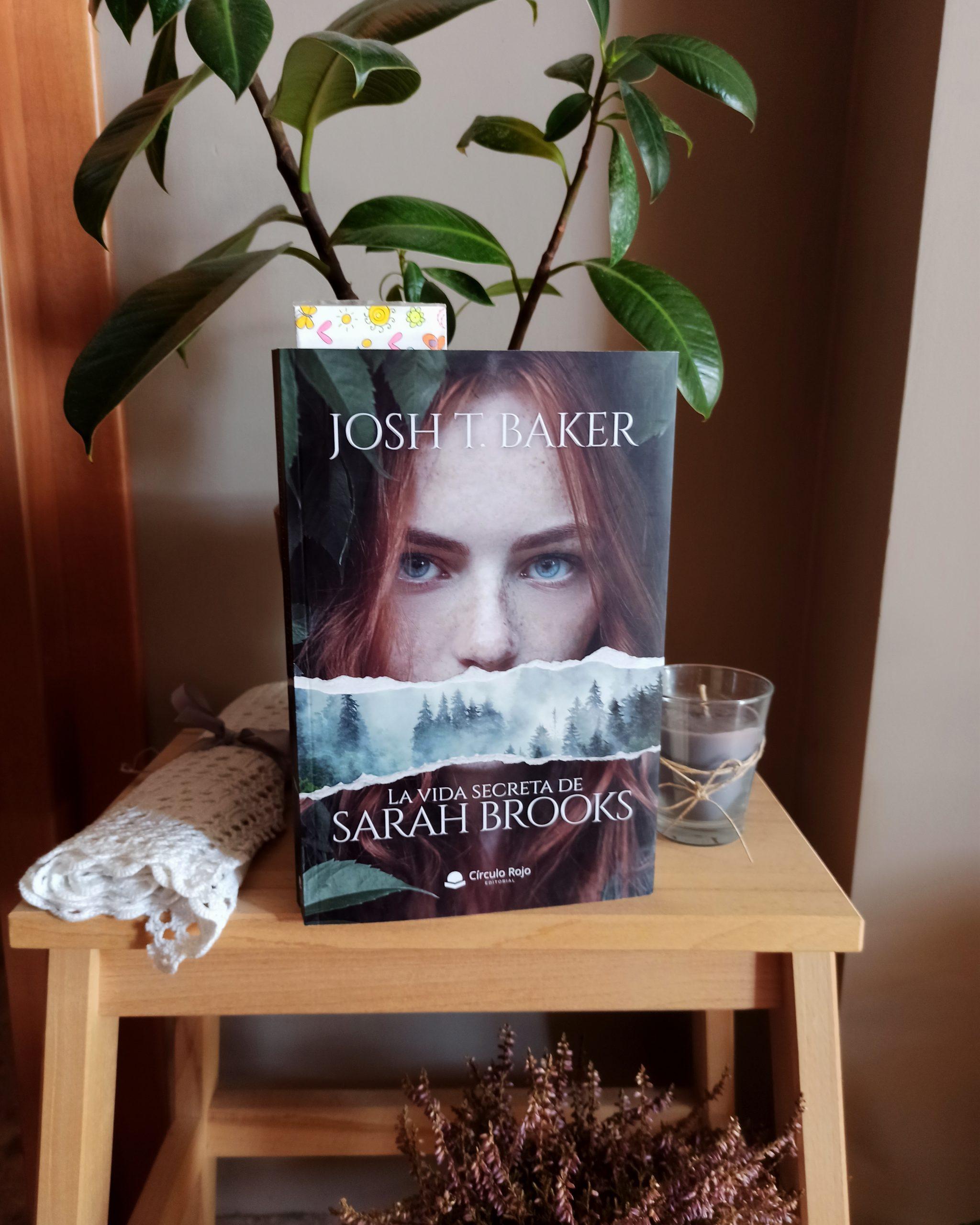 LA VIDA SECRETA DE SARAH BROOKS, de Josh T. Baker
