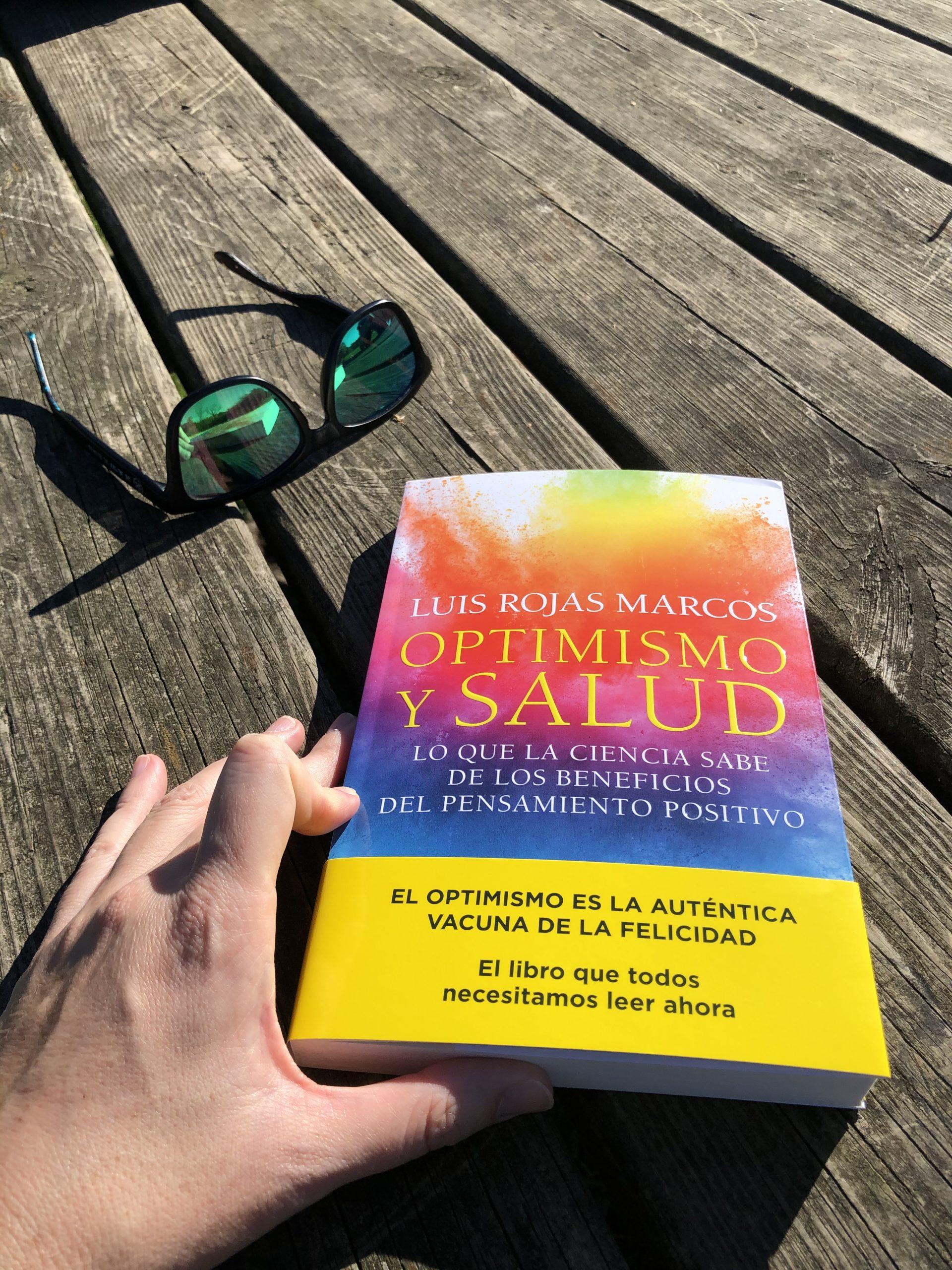 OPTIMISMO Y SALUD. Lo que la ciencia sabe de los beneficios del pensamiento positivo, de Luis Rojas Marcos.