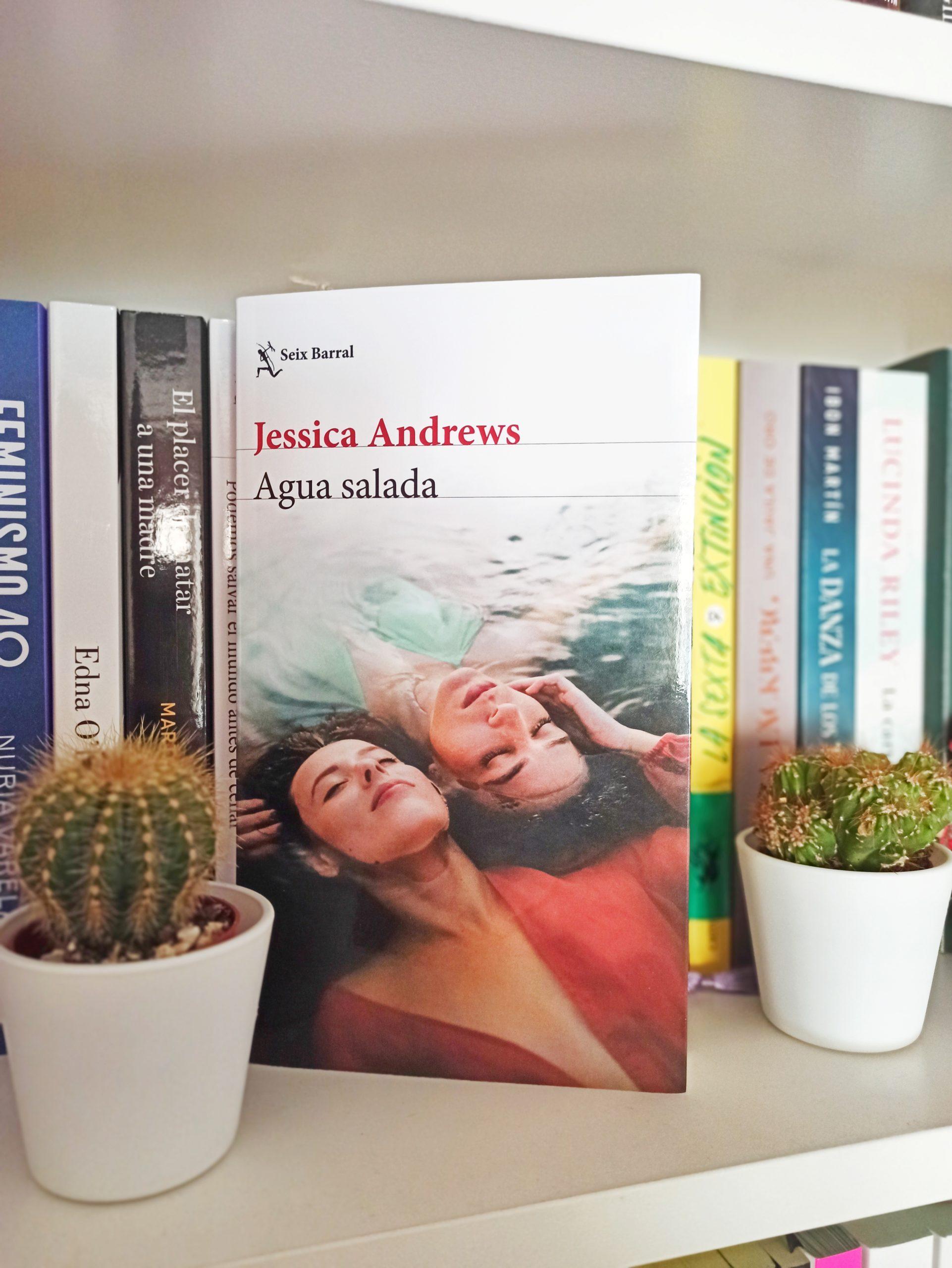AGUA SALADA, de Jessica Andrews.