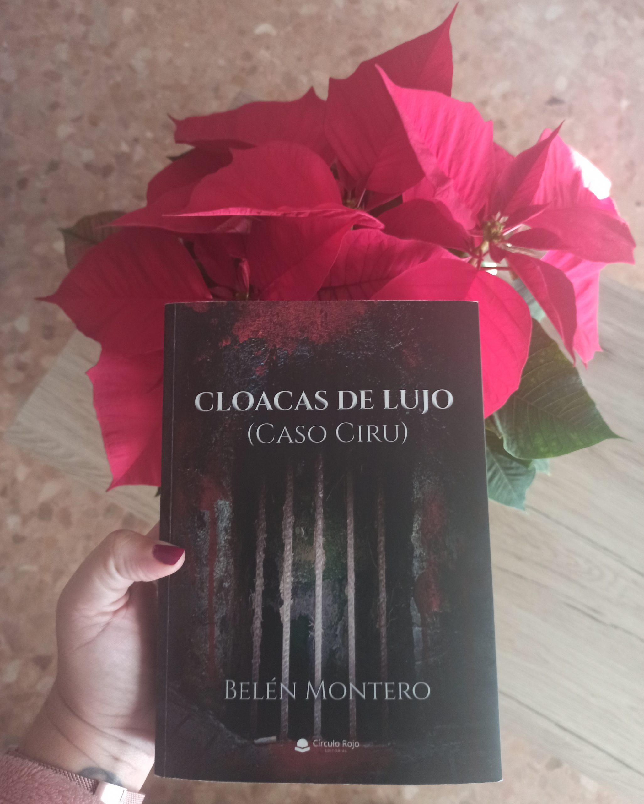 CLOACAS DE LUJO (CASO CIRU), de Belén Montero.