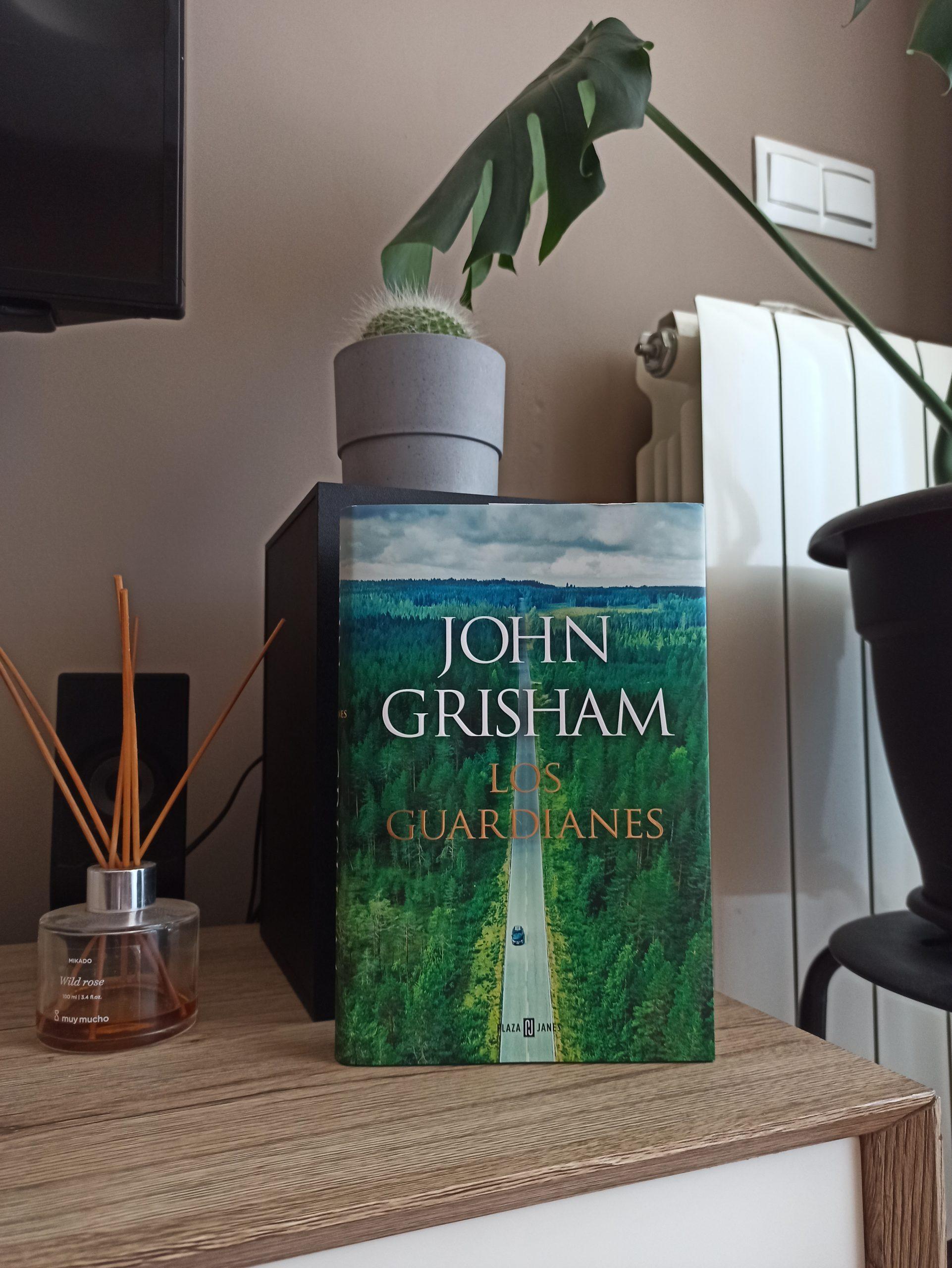 LOS GUARDIANES, de John Grisham.