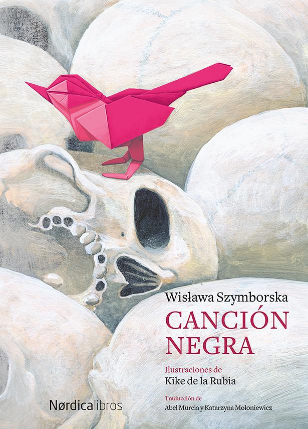 CANCIÓN NEGRA, de Wislawa Szymborska.