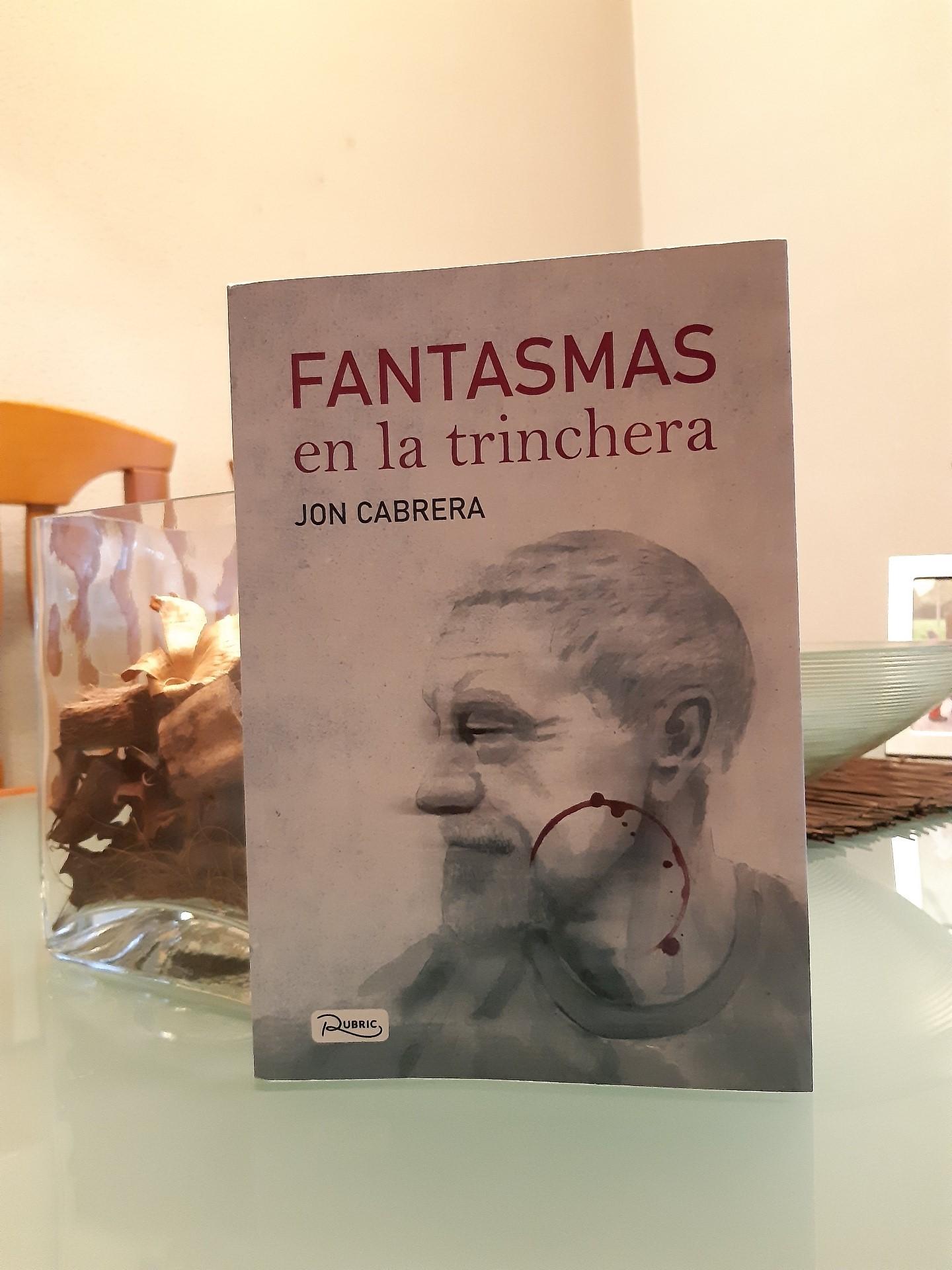 «FANTASMAS EN LA TRINCHERA», de Jon Cabrera