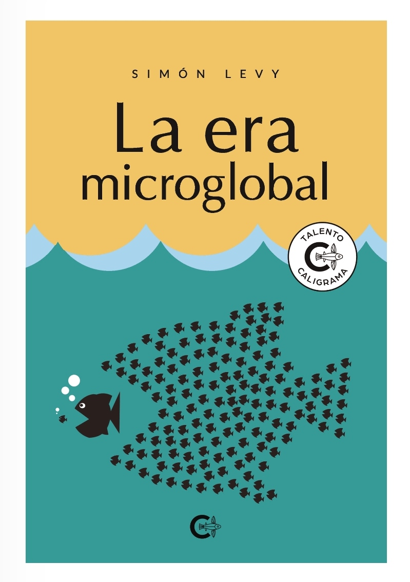 LA ERA MICROGLOBAL, de Simón Levy.