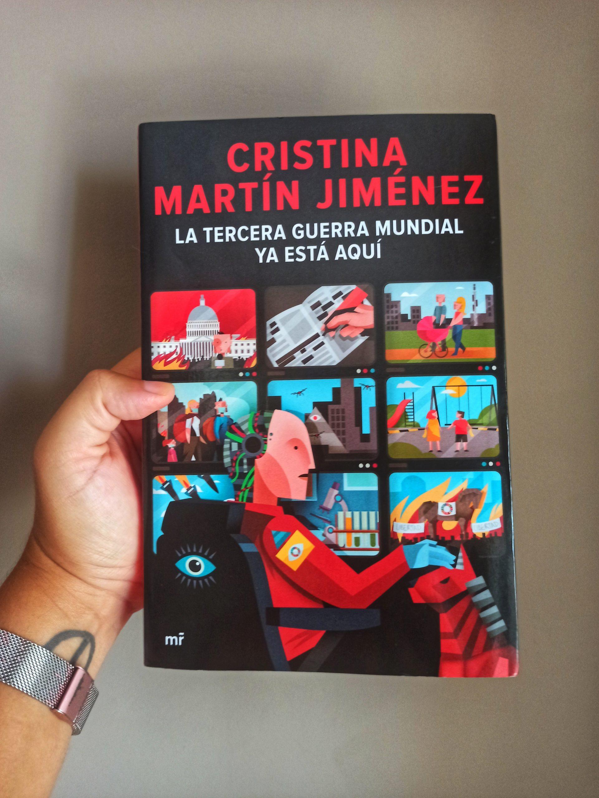 LA TERCERA GUERRA MUNDIAL YA ESTÁ AQUÍ, de Cristina Martín Jiménez.